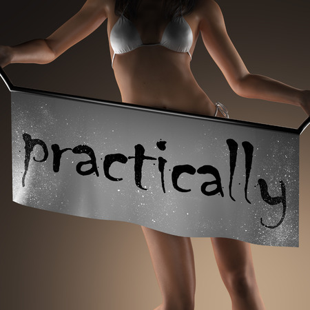 practically: practically word on banner and bikiny woman Stock Photo
