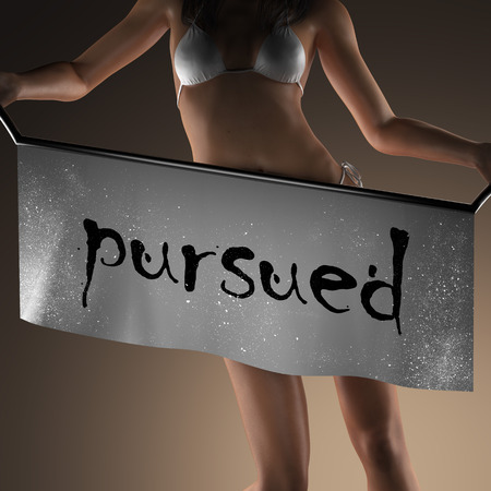 pursued: pursued word on banner and bikiny woman Stock Photo
