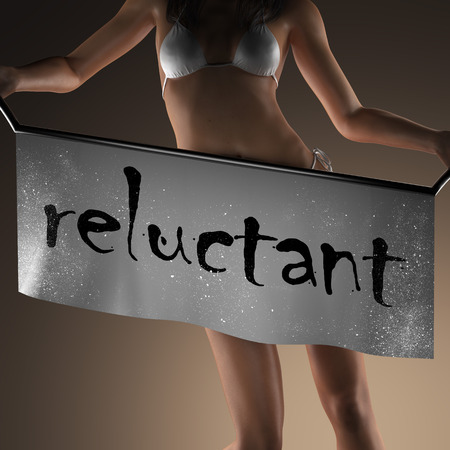 reluctant: reluctant word on banner and bikiny woman