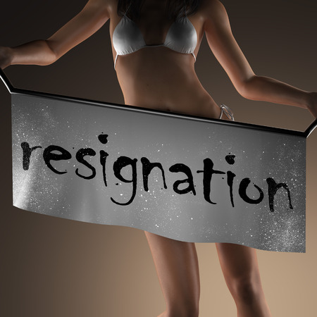 resignation: resignation word on banner and bikiny woman