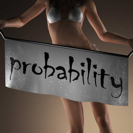 probability: probability word on banner and bikiny woman