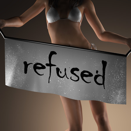 refused: refused word on banner and bikiny woman