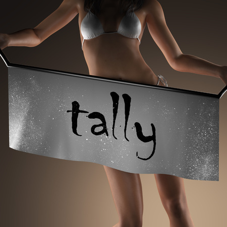 tally: tally word on banner and bikiny woman Stock Photo