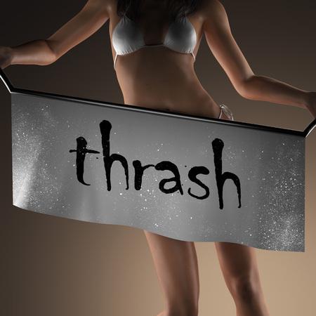 to thrash: thrash word on banner and bikiny woman Stock Photo