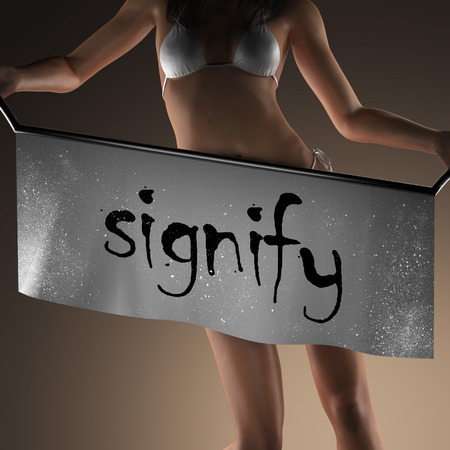 signify: signify word on banner and bikiny woman