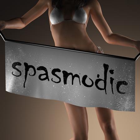 spasmodic: spasmodic word on banner and bikiny woman