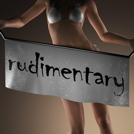rudimentary: rudimentary word on banner and bikiny woman Stock Photo