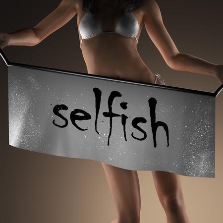 selfish: selfish word on banner and bikiny woman