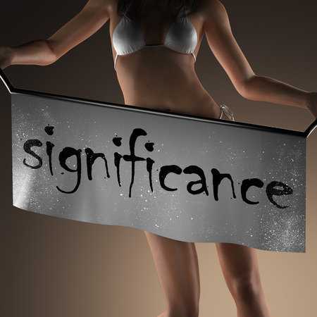 significance: significance word on banner and bikiny woman