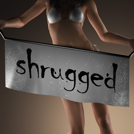 shrugged: shrugged word on banner and bikiny woman