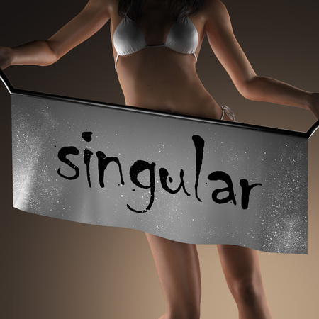 singular: singular word on banner and bikiny woman