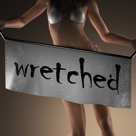 wretched: wretched word on banner and bikiny woman