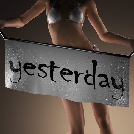 yesterday: yesterday word on banner and bikiny woman Stock Photo