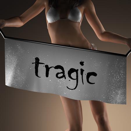 tragic: tragic word on banner and bikiny woman
