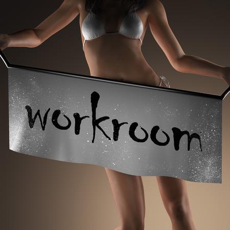 workroom: workroom word on banner and bikiny woman Stock Photo