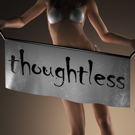thoughtless: thoughtless word on banner and bikiny woman