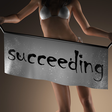succeeding: succeeding word on banner and bikiny woman