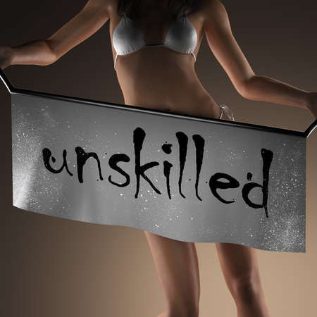 unskilled: unskilled word on banner and bikiny woman