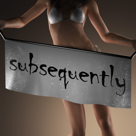 subsequently: subsequently word on banner and bikiny woman