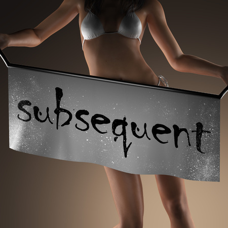 subsequent: subsequent word on banner and bikiny woman