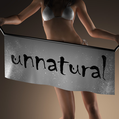 unnatural: unnatural word on banner and bikiny woman