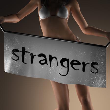 strangers: strangers word on banner and bikiny woman