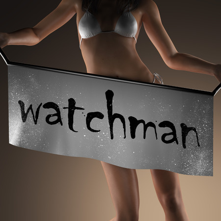 a watchman: watchman word on banner and bikiny woman