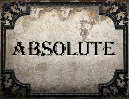 absolute: absolute word on concrette wall