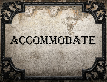 accommodate: accommodate word on concrette wall