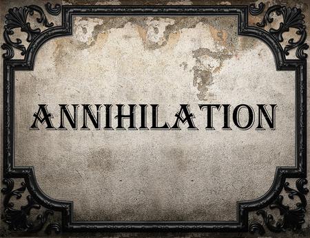 annihilation: annihilation word on concrette wall