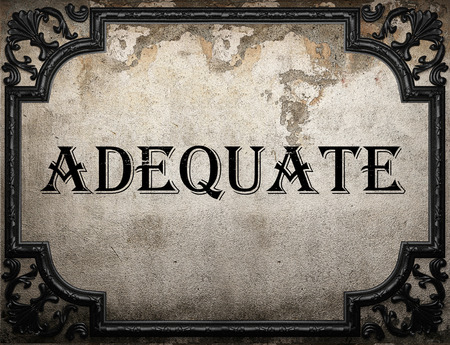 adequate: adequate word on concrette wall