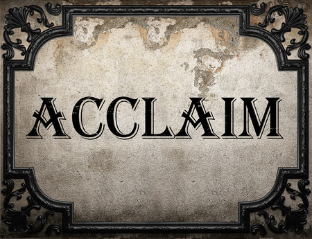 and acclaim: acclaim word on concrette wall Stock Photo