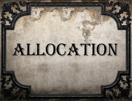 allocation: allocation word on concrette wall