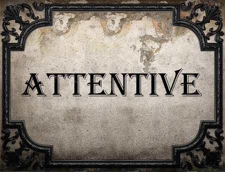 attentive: attentive word on concrette wall
