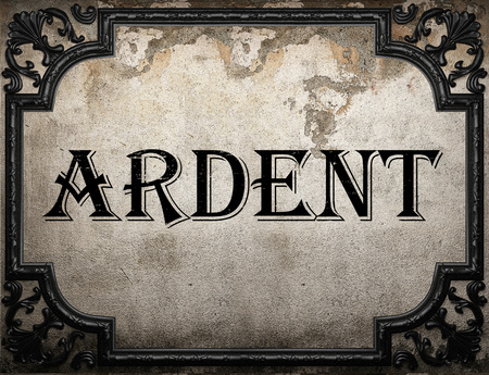 ardent: ardent word on concrette wall Stock Photo