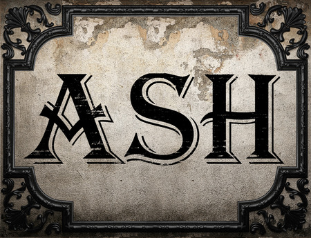 ash: ash word on concrette wall