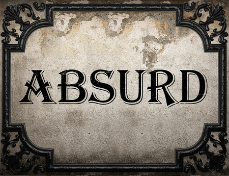 absurd: absurd word on concrette wall Stock Photo