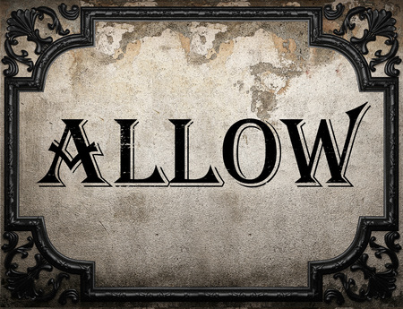 allow: allow word on concrette wall