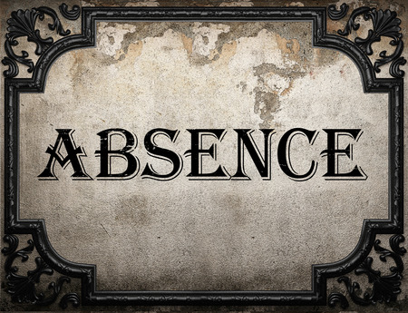 absence: absence word on concrette wall
