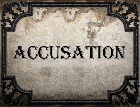 accusation: accusation word on concrette wall
