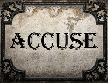 accuse: accuse word on concrette wall