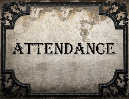 attendance: attendance word on concrette wall