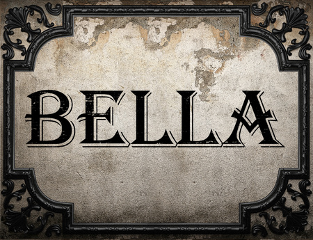 bella: bella word on concrette wall