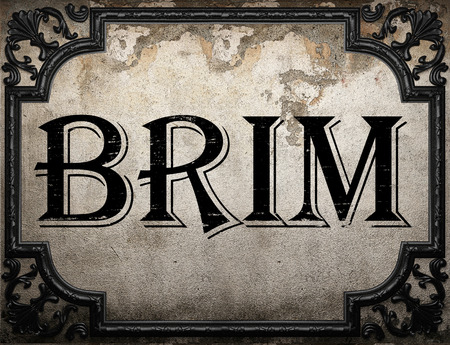 brim: brim word on concrette wall