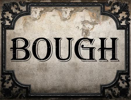 bough: bough word on concrette wall