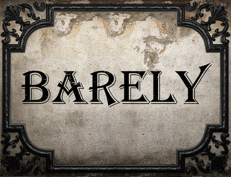 barely: barely word on concrette wall