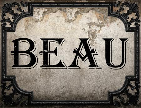 beau: beau word on concrette wall