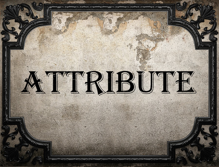 attribute: attribute word on concrette wall