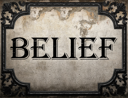 belief word on concrette wall