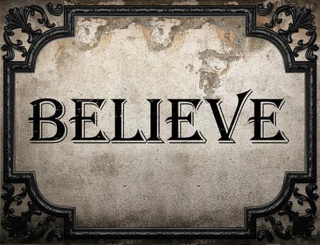 believe: creer en la palabra en la pared concrette
